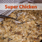 Super Chicken Recipe