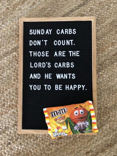 Sunday carbs don't count. Those are the Lord's carbs and He wants you to be happy.
