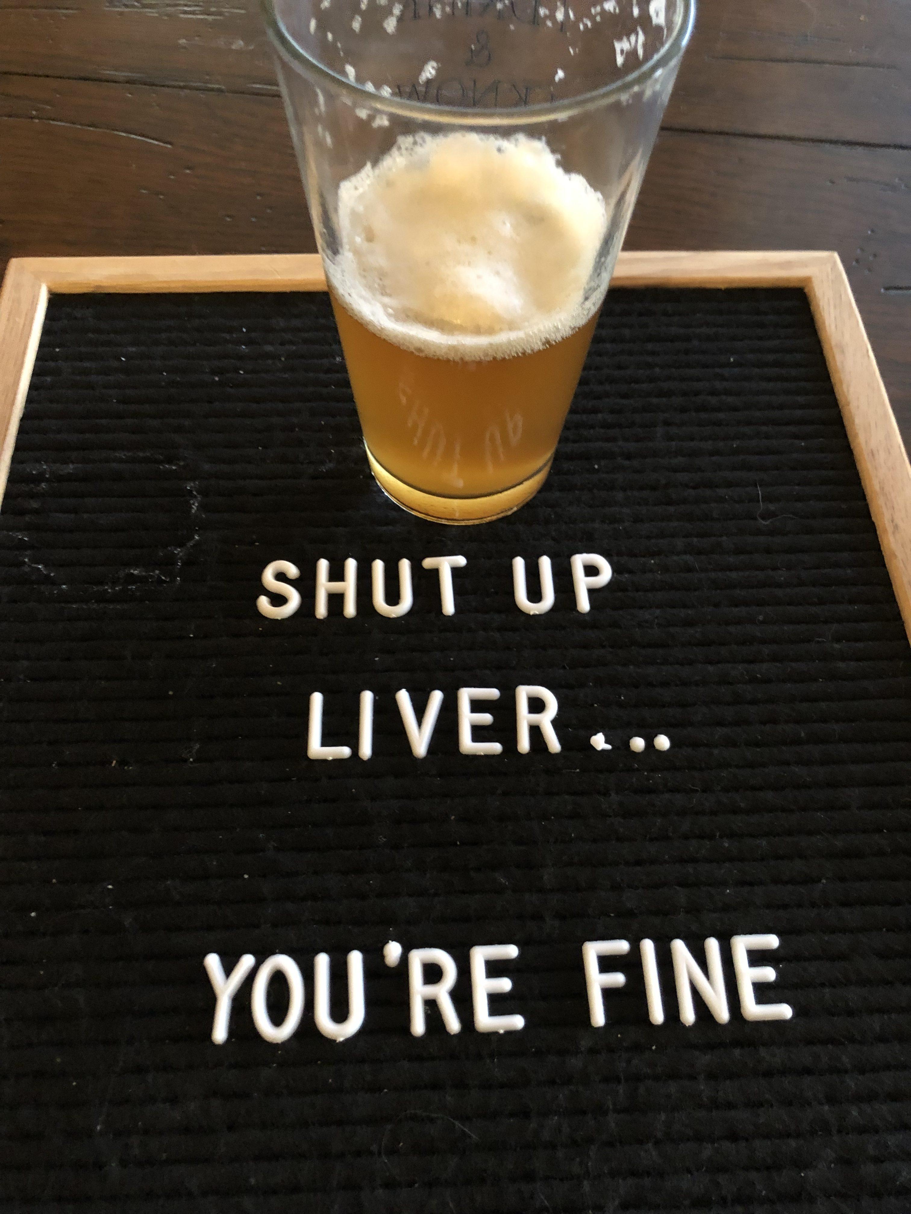 Shut Up Liver, You're Fine
